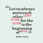love one another Smile Mother Teresa