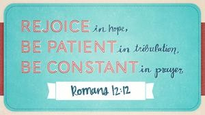 romans 12.12 Rejoice in Hope